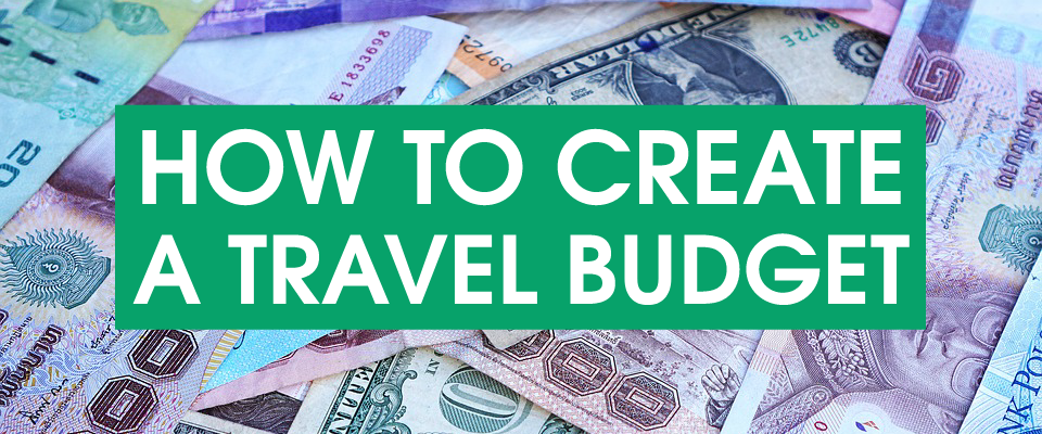 How To Create a Better Travel Budget